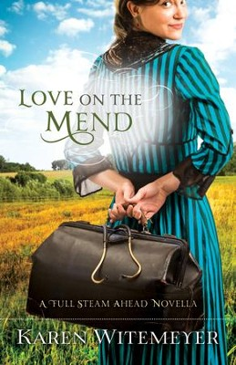 Love on the Mend (Ebook Shorts): A Full Steam Ahead Novella - eBook  -     By: Karen Witemeyer