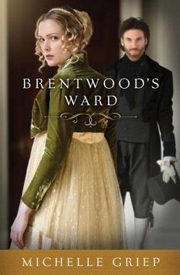 Brentwood's Ward - eBook  -     By: Michelle Griep