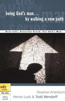 Being God's Man . . . by Walking a New Path   -     By: Stephen Arterburn, Kenny Luck, Todd Wendorff
