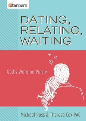 Dating, Relating, Waiting: God's Word on Purity - eBook  -     By: Michael Ross, Tiffany Ross