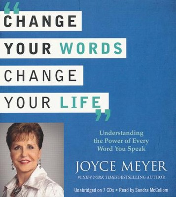 Change Your Words, Change Your Life: Understanding the Power of Every Word You Speak, Unabridged Audiobook CD  -     By: Joyce Meyer, Sandra McCollom