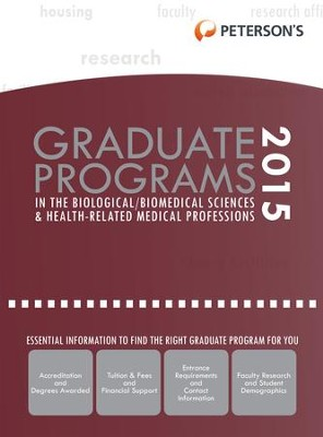 Graduate Programs in the Biological/Biomed Sciences & Health-Related/Med Prof 2015 (Grad 3) - eBook  -