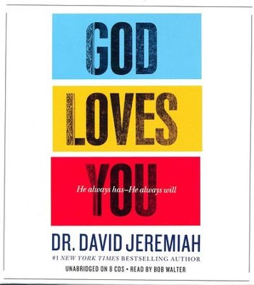 God Loves You: How the Father's Affection Changes Everything in Your Life, Unabridged  -     Narrated By: Bob Walter     By: Dr. David Jeremiah