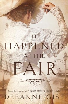 It Happened at the Fair   -     By: Deeanne Gist