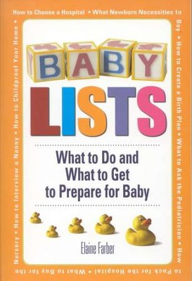 Baby Lists: What To Do And What To Get To Prepare For Baby  -     By: Elaine Farber