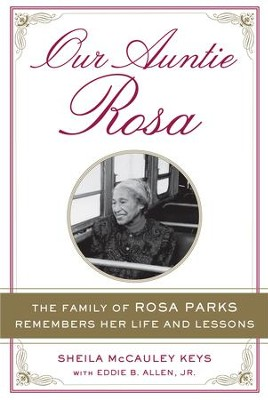 Our Auntie Rosa: The Family of Rosa Parks Remembers Her Life and Lessons - eBook  -     By: Sheila McCauley Keys, Eddie B. Allen