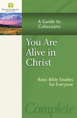 You Are Alive in Christ: A Guide to Colossians - eBook  -     By: Stonecroft Ministries
