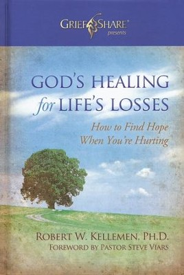 God's Healing for Life's Losses: How to Find Hope When You're Hurting  -     By: Robert W. Kellemen Ph.D.