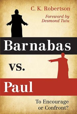 Barnabas vs. Paul: To Encourage or Confront? - eBook  -     By: Charles Kevin Robertson