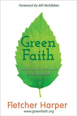 GreenFaith: Mobilizing God's People to Save the Earth - eBook  -     By: Fletcher Harper