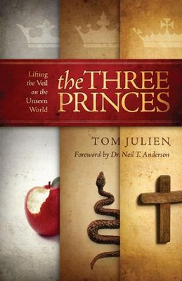 The Three Princes: Lifting the Veil on the Unseen World  -     By: Tom Julien