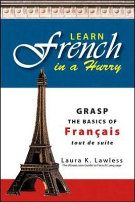 Learn French In A Hurry  -     By: Laura K. Lawless