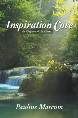 Inspiration Cove: An Odyssey of the Heart - eBook  -     By: Pauline Marcum