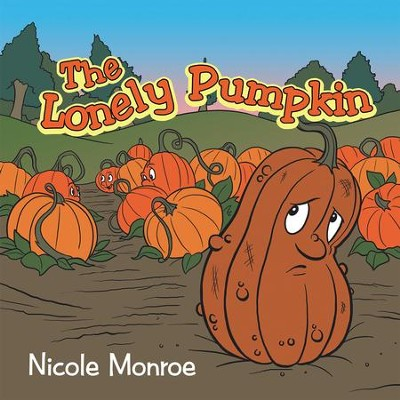 The Lonely Pumpkin - eBook  -     By: Nicole Monroe