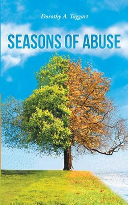 Seasons of Abuse - eBook  -     By: Dorothy Taggart
