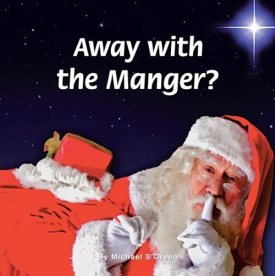 Away with the Manger? - eBook  -     By: Michael Green