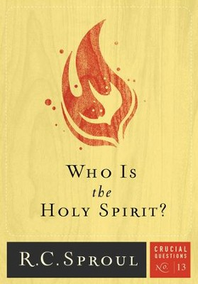 Who Is the Holy Spirit?  -     By: R.C. Sproul