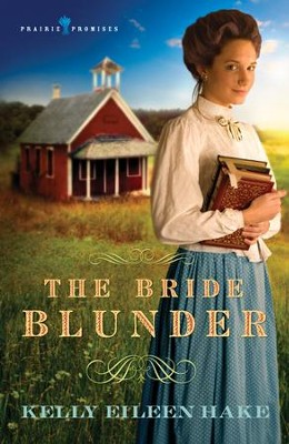 The Bride Blunder - eBook  -     By: Kelly Hake
