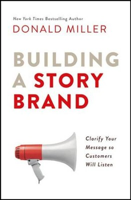 Building a StoryBrand: Clarify Your Message So Customers Will Listen - unabridged audio book on CD  -     Narrated By: Donald Miller     By: Donald Miller