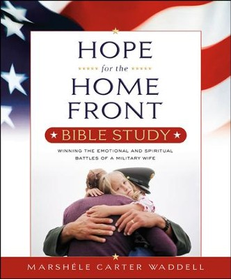 Hope for the Home Front Bible Study: Winning the Emotional and Spiritual Battles of a Military Wife  -     By: Marshele Carter Waddell