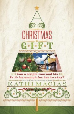 A Christmas Gift - eBook  -     By: Kathi Macias