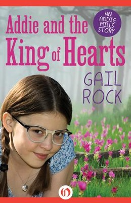 Addie and the King of Hearts - eBook  -     By: Gail Rock