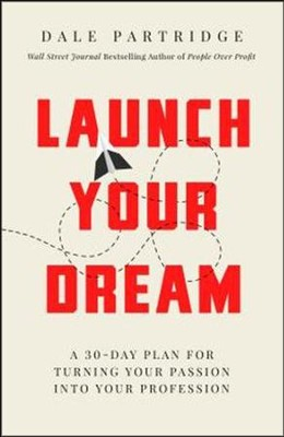 Launch Your Dream: A 30-Day Plan for Turning Your Passion into Your Profession - unabridged audio book on MP3-CD  -     Narrated By: Dale Partridge     By: Dale Partridge
