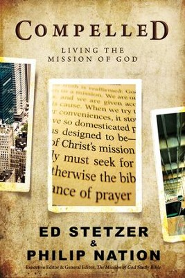 Compelled: Living the Mission of God  -     By: Ed Stetzer, Philip Nation