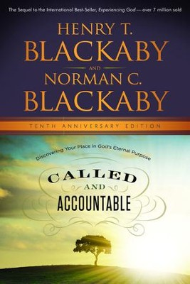 Called and Accountable: Discovering Your Place in God's Eternal Purpose, Anniversary Edition  -     By: Henry T. Blackaby