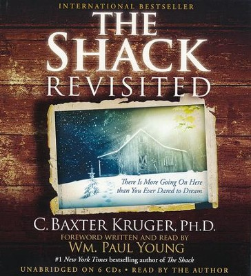 The Shack Revisited: There Is More Going On Here than You Ever Dared to Dream, Unabridged  -     Narrated By: C. Baxter Kruger     By: C. Baxter Kruger