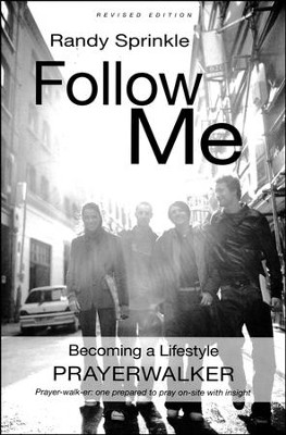 Follow Me: Becoming a Lifestyle Prayerwalker   -     By: Randy Sprinkle