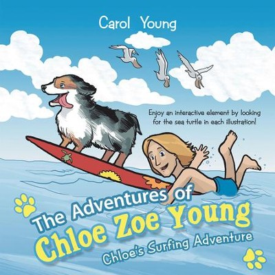 The Adventures of Chloe Zoe Young: Chloe's Surfing Adventure - eBook  -     By: Carol Young