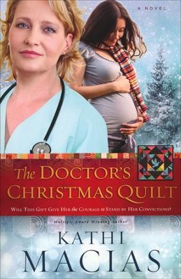 The Doctor's Christmas Quilt, Quilt Series #2   -     By: Kathi Macias