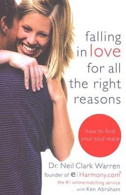 Falling in Love for All the Right Reasons, Paperback   -     By: Neil Clark Warren