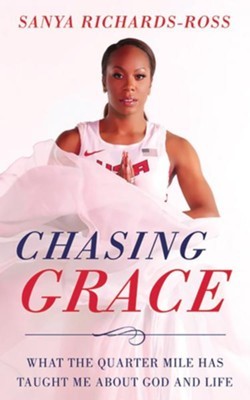 Chasing Grace: What the Quarter Mile Has Taught Me about God and Life - unabridged audio book on CD  -     By: Sanya Richards-Ross