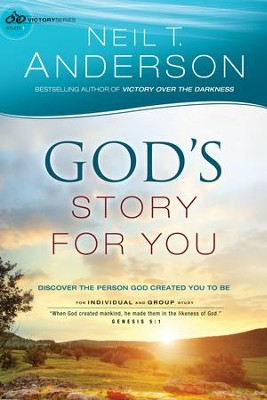 God's Story for You (Victory Series Book #1): Discover the Person God Created You to Be - eBook  -     By: Neil T. Anderson