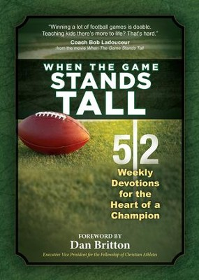 When the Game Stands Tall: 52 Weekly Devotions for the Heart of a Champion - eBook  -