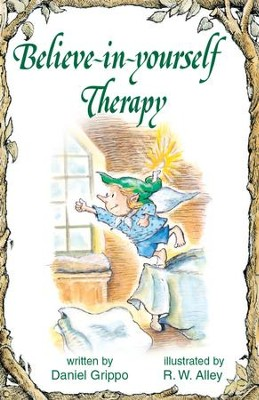 Believe-in-yourself Therapy / Digital original - eBook  -     By: Daniel Grippo     Illustrated By: R.W. Alley