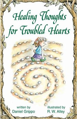 Healing Thoughts for Troubled Hearts / Digital original - eBook  -     By: Daniel Grippo     Illustrated By: R.W. Alley