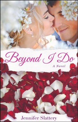 Beyond I Do    -     By: Jennifer Slattery