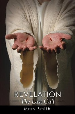 Revelation: The Last Call - eBook  -     By: Mary Smith