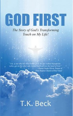 God First: The Story of God's Transforming Touch on My Life! - eBook  -     By: T.K. Beck