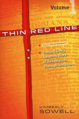 Thin Red Line: Tracing God's Amazing Story of Redemption Through Scripture Volume 1 (Genesis-Deuteronomy)  -     By: Kimberly Sowell