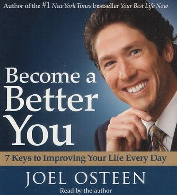 Become a Better You: 7 Keys to Improving Your Life Every Day Audiobook on CD  -     Narrated By: Joel Osteen     By: Joel Osteen