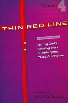 Thin Red Line: Tracing God's Amazing Story of Redemption Through Scripture Volume 4 (Acts - 2 Peter)  -     By: Kimberly Sowell