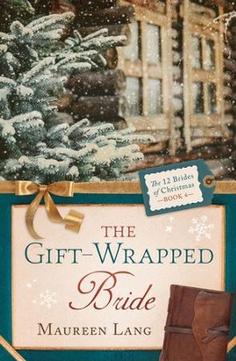 The Gift-Wrapped Bride - eBook  -     By: Maureen Lang