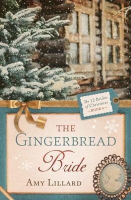 The Gingerbread Bride - eBook  -     By: Amy Lillard