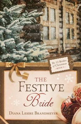 The Festive Bride - eBook  -     By: Diana Lesire Brandmeyer