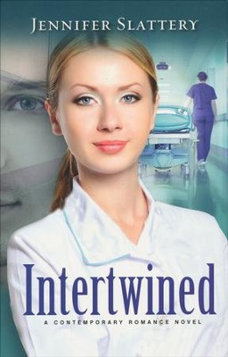 Intertwined - A Contemporary Romance Novel  -     By: Jennifer Slattery