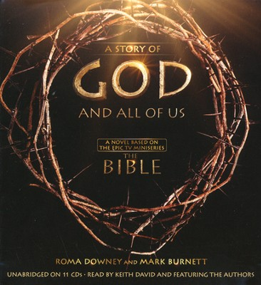 A Story of God and All of Us: Based on the Epic  Miniseries, Audiobook  -     By: Mark Burnett, Roma Downey